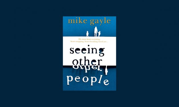 82% #OutOf100 – Seeing Other People by Mike Gayle