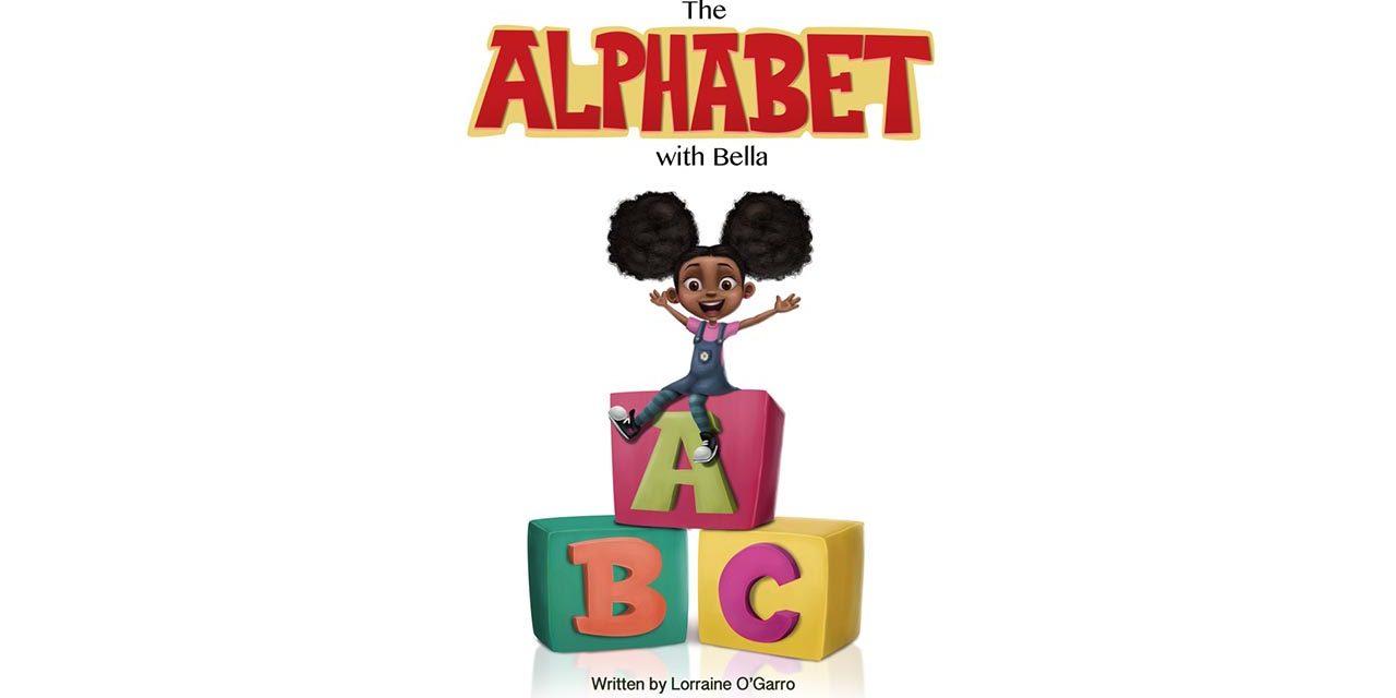 Debut Author Lorraine O'Garro's Publishes New Children's Book, The Alphabet with Bella
