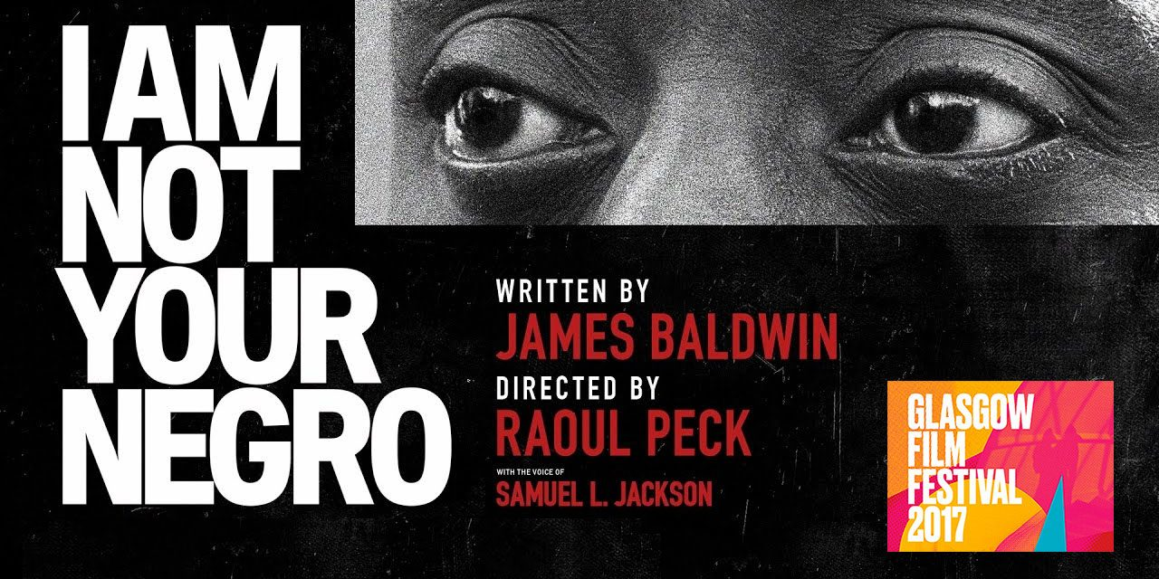 Raoul Peck's, I Am Not Your Negro Gets UK Premiere at 2017 Glasgow Film Festival