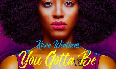 You Gotta Be (Official Lyric Video) – Kiera Weathers