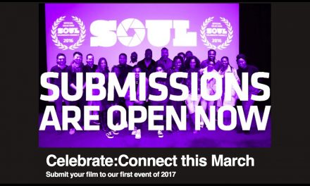 SOUL Short Film Submissions Open. Deadline Sunday 5th February 2017