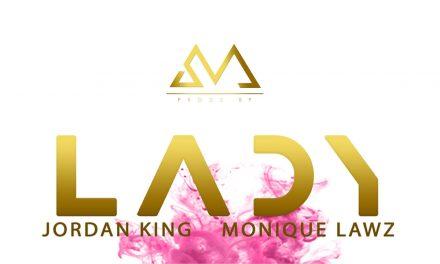 SM ft Jordan King and Monique Lawz – Lady
