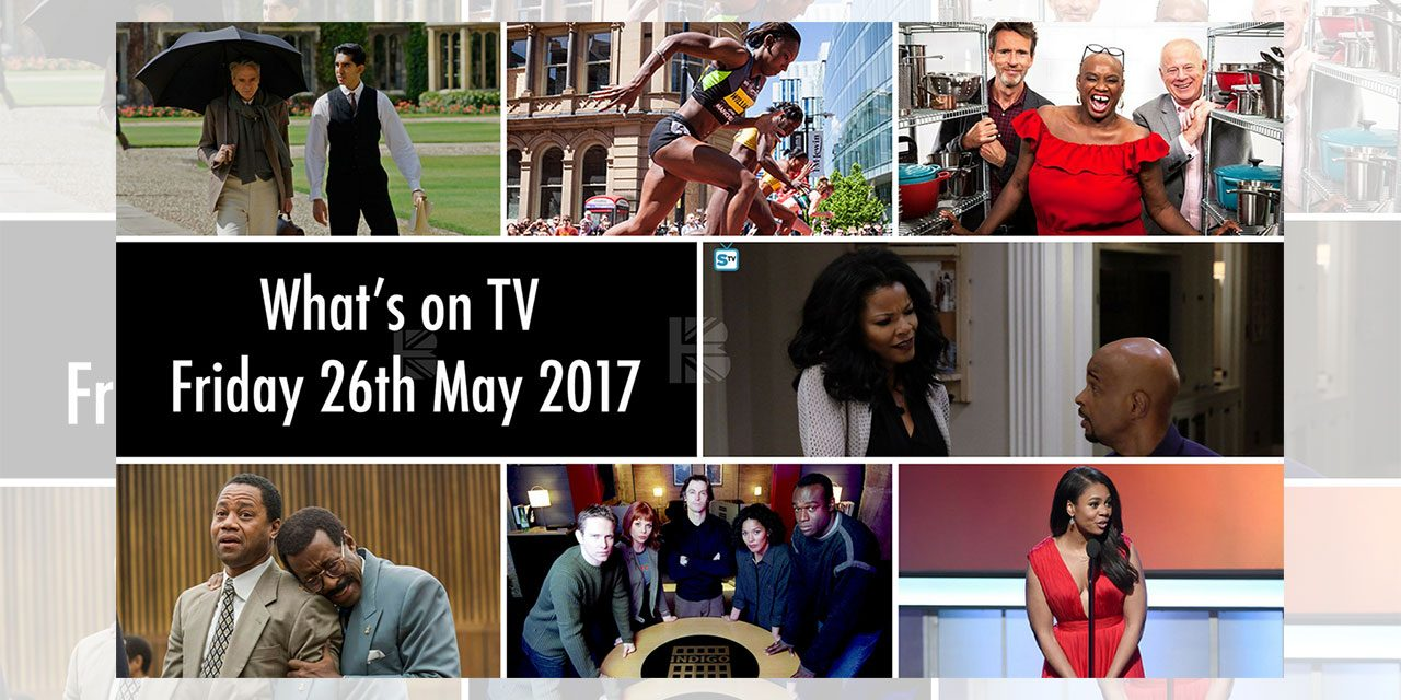 What's On TV – Friday 26th May