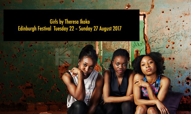 Theresa Ikoko's Award Winning Play 'Girls' Goes to Edinburgh Festival Tues 22 – Sun 27 August