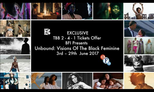 TBB 2-4-1 Offer: BFI Presents – Unbound: Visions Of The Black Feminine 3rd – 29th  June 2017