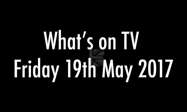 Whats on TV – Friday 19th May