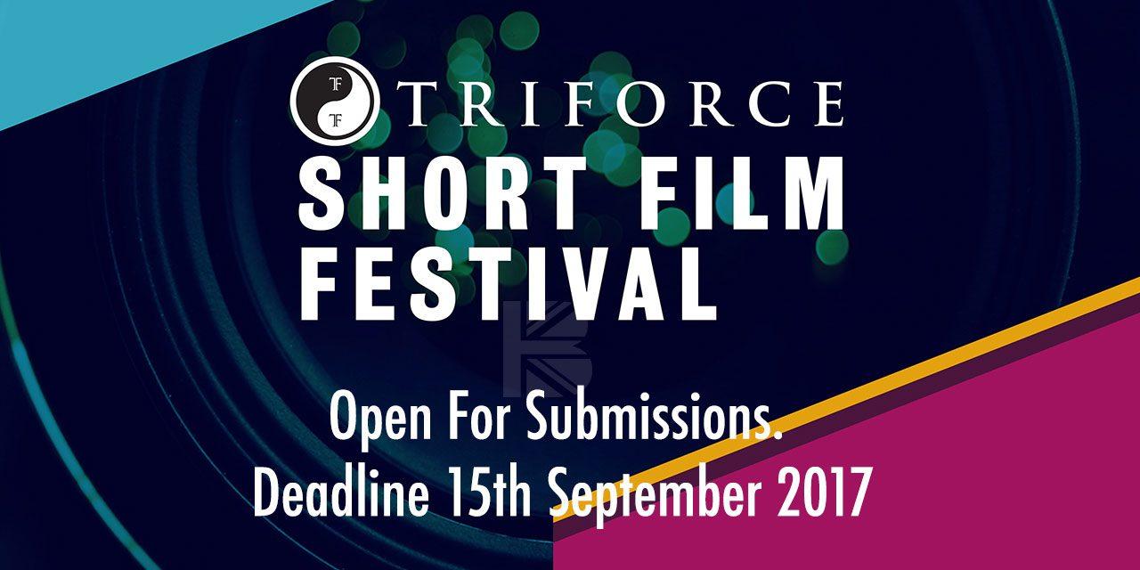 TriForce Short Film Festival 2017 Open For Submissions. Deadline 15th September 2017