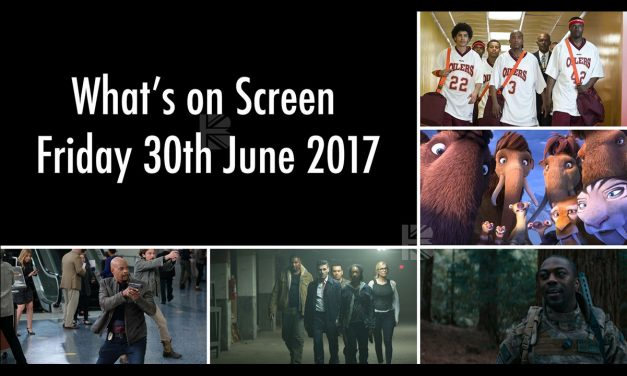 What's On Screen – Friday 30th June 2017