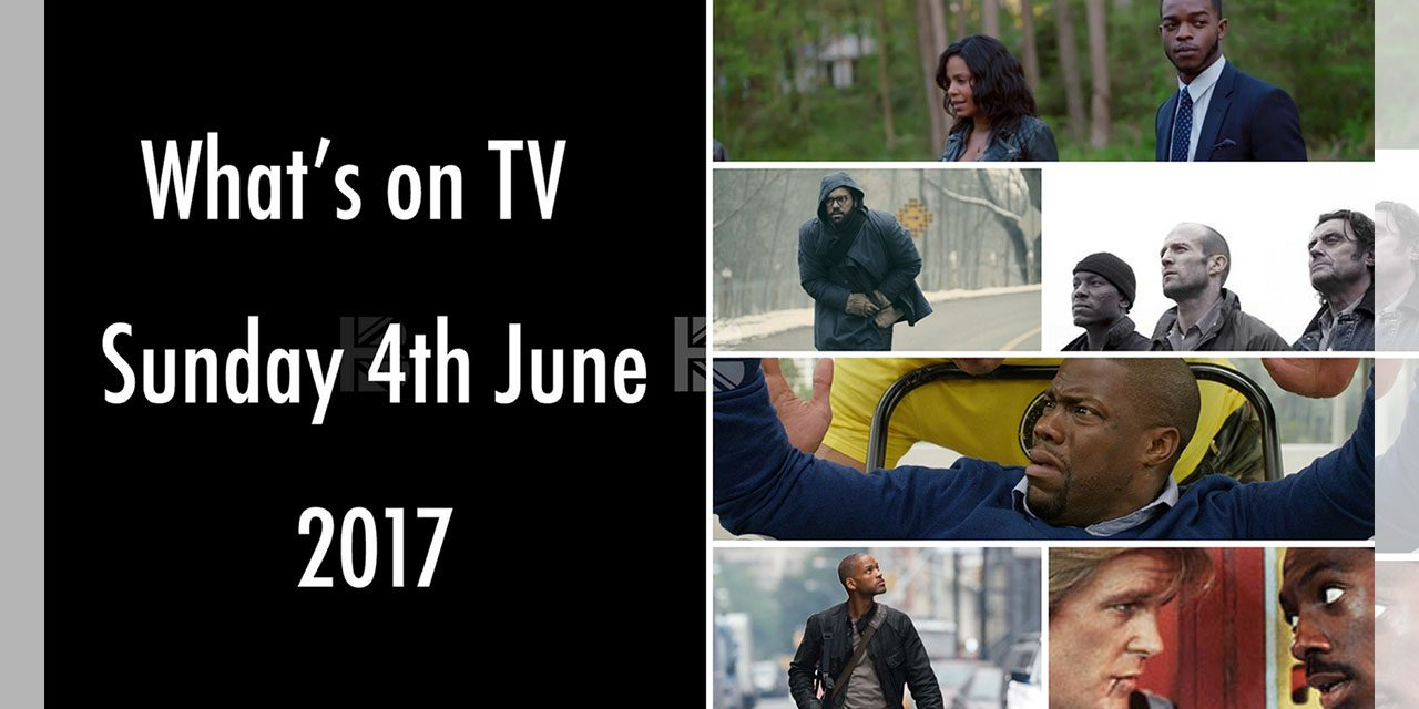 What's On TV – Sun 4th June