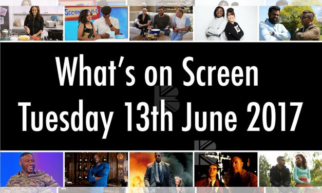 What's On Screen – Tuesday 13th June 2017