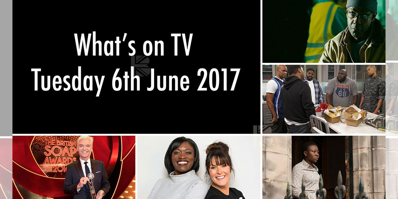 What's On TV – Tuesday 6th June 2017