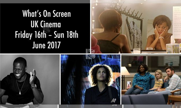 What's On Screen – Cinema Releases Opening Weekend Friday 16th – Sun 18th June 2017