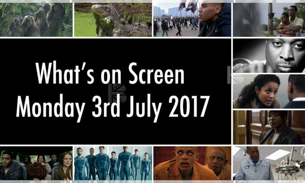 What's On Screen – Monday 3rd July 2017