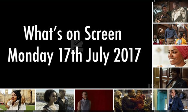 What's On Screen – Monday 17th July 2017