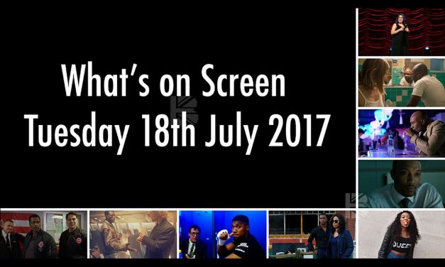 What's On Screen – Tuesday 18th July 2017