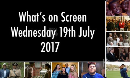 What's On Screen – Wednesday 19th July 2017