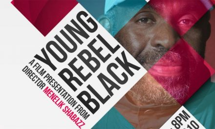 YOUNG REBEL AND BLACK: Filmmaker Menelik Shabazz Presents Three Of His Rarely Seen Films