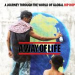 """Premiere of """"A Way Of Life"""" A journey though the world of global Hip-Hop @ Brixton Ritzy 22nd March"""