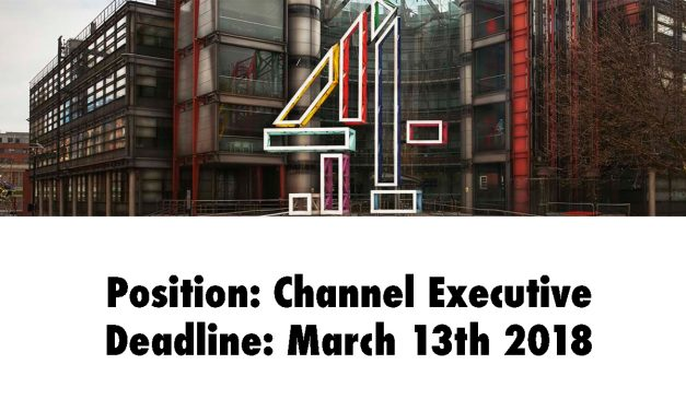 Channel Executive role open at Channel 4. Deadline March 13th 2018