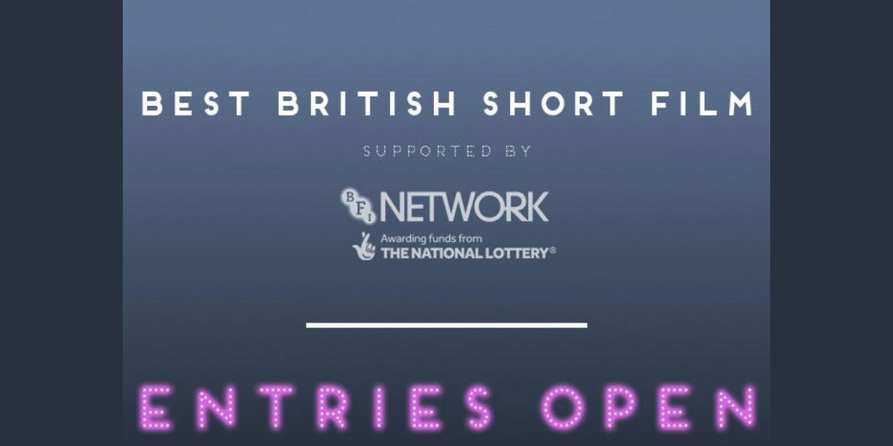 Entries for BIFA 2018 Best British Short Film award, supported by BFI Network, now OPEN!