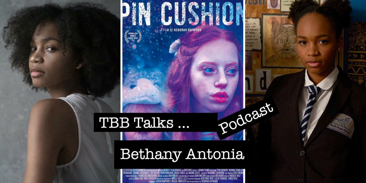 TBB Talks … to Bethany Antonia currently starring in brilliant British indie 'Pin Cushion'