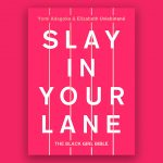 Slay in Your Lane: The Black Girl Bible – A MUST READ 100% Out Of 100!!!