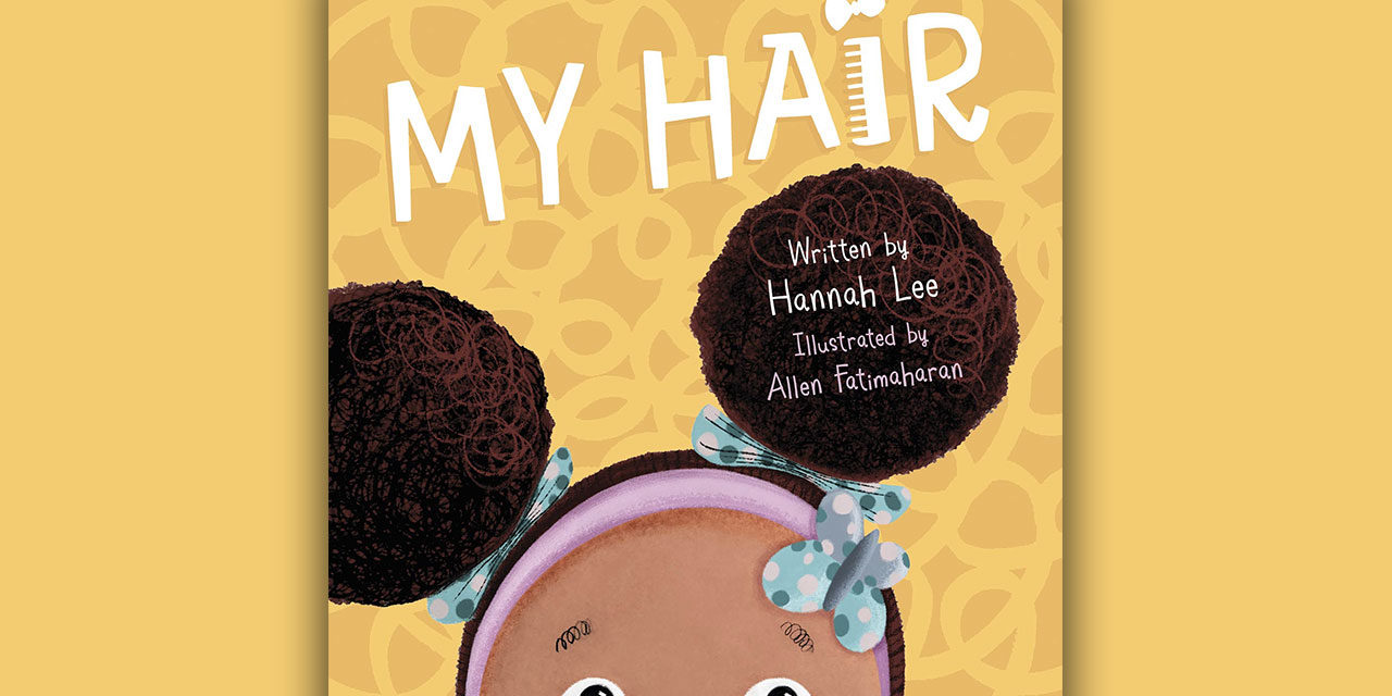 My Hair by Hannah Lee, Illustrated by Allan Fatimaharan – 80% Out Of 100
