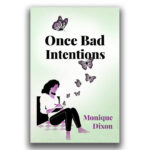 Once Bad Intentions by Monique Dixon – 60 OUT OF 100