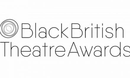 NOMINATIONS ARE NOW OPEN FOR THE SECOND EVER BLACK BRITISH THEATRE AWARDS