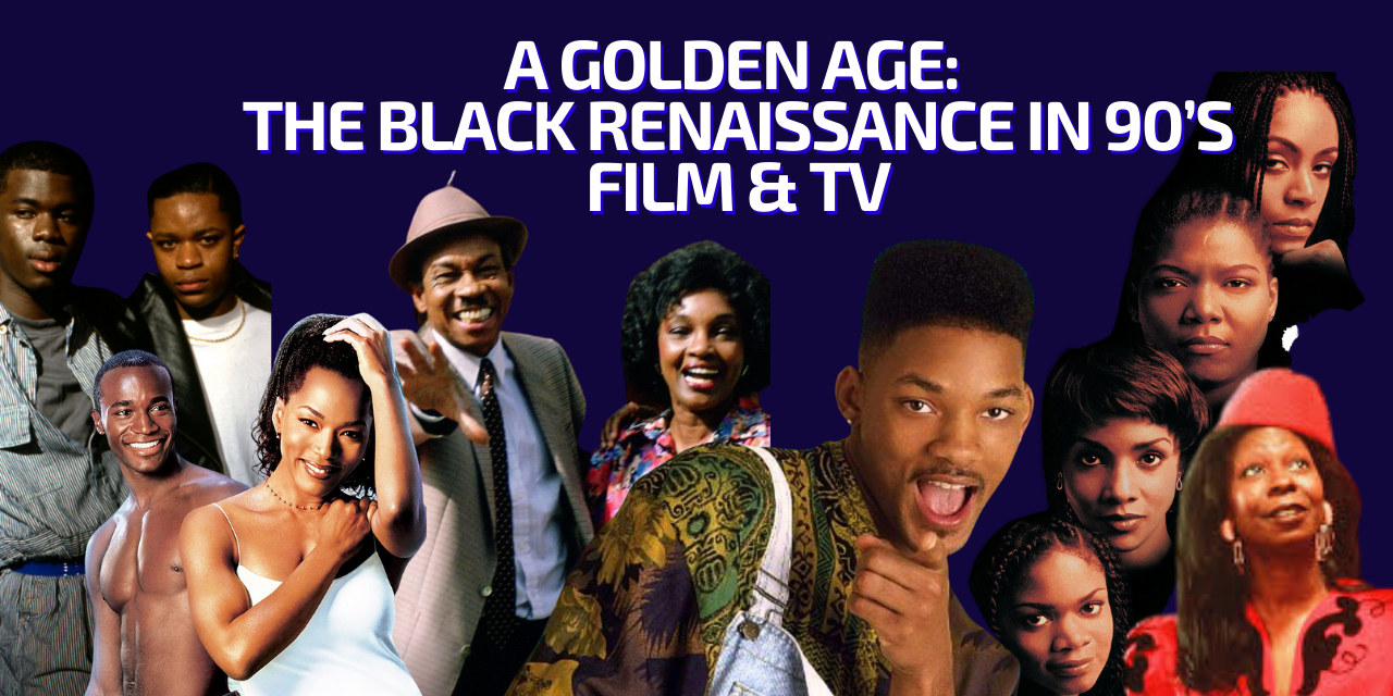 A Golden Age – The Black Renaissance in 90's Film & TV