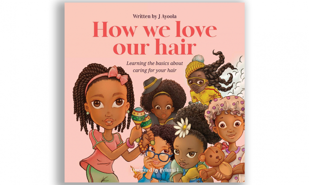 j ayoola's new book 'How We Love Our Hair' is a hair bible for young girls