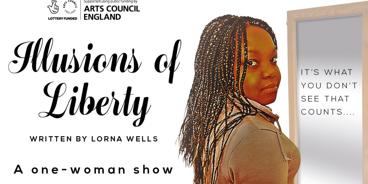Illusions of Liberty is A One-Woman play by Lorna wells