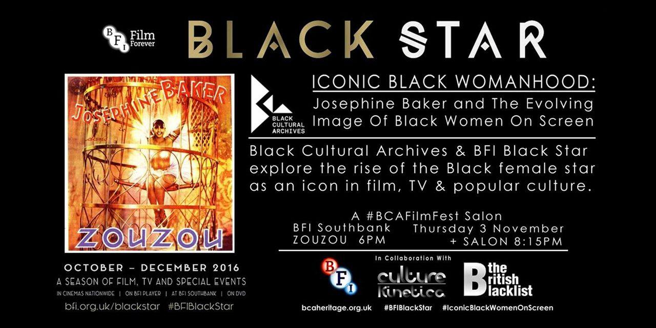 BCAFilmFest & BFI Black Star present: Iconic Black Womanhood: Josephine Baker and The Evolving Image of Black Women on Screen,Thurs 3rd Nov.
