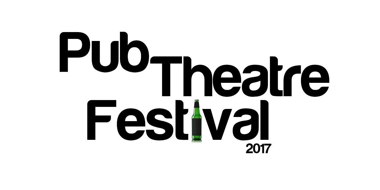 Etcetera Theatre & Lion and Unicorn Theatre Present First Pub Theatre Festival. Deadline 31st Dec 2016