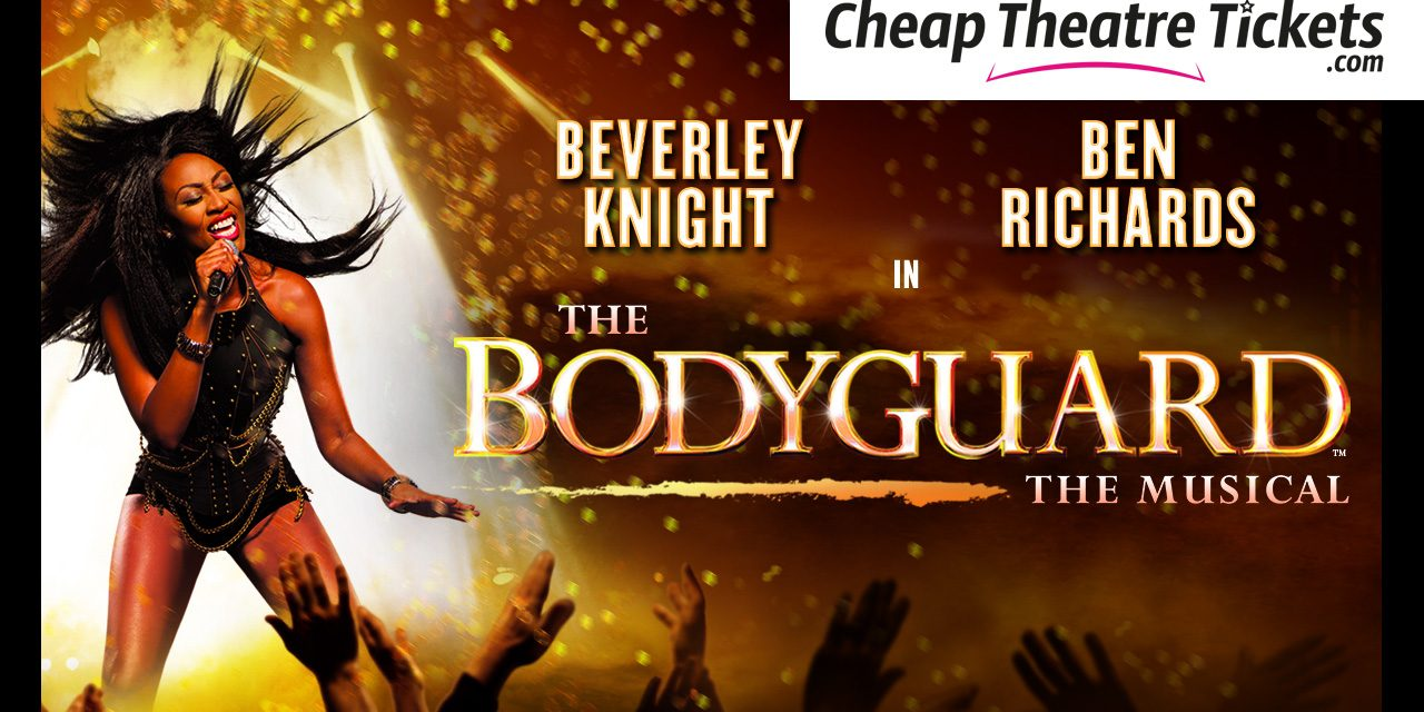 TBB Readers Get Exclusive Access to Tickets For The Bodyguard at 53% Off