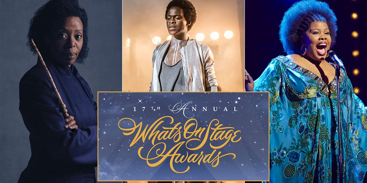 Noma Dumezweni, Tyrone Huntley, Amber Riley & More Nominated in WhatsOnStage 2017 Awards. Vote NOW