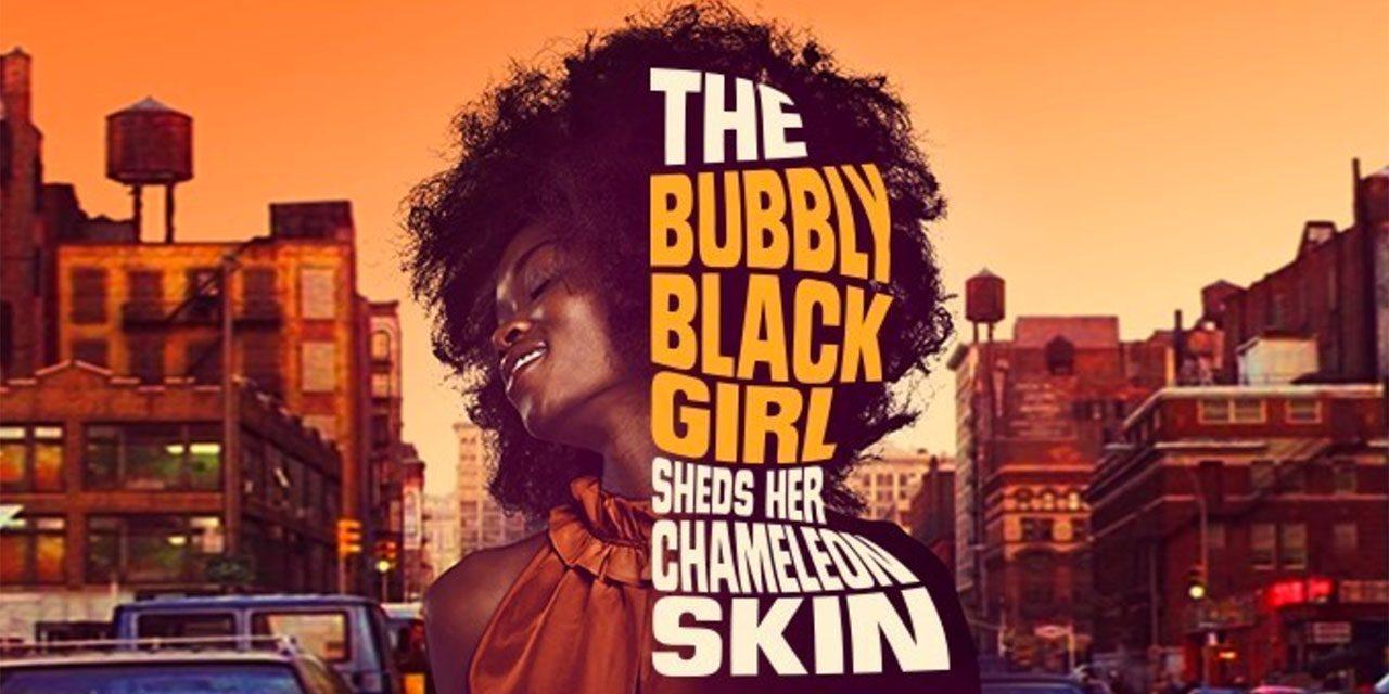 The Bubbly Black Girl Sheds Her Chameleon Skin @ Theatre Royal Stratford East