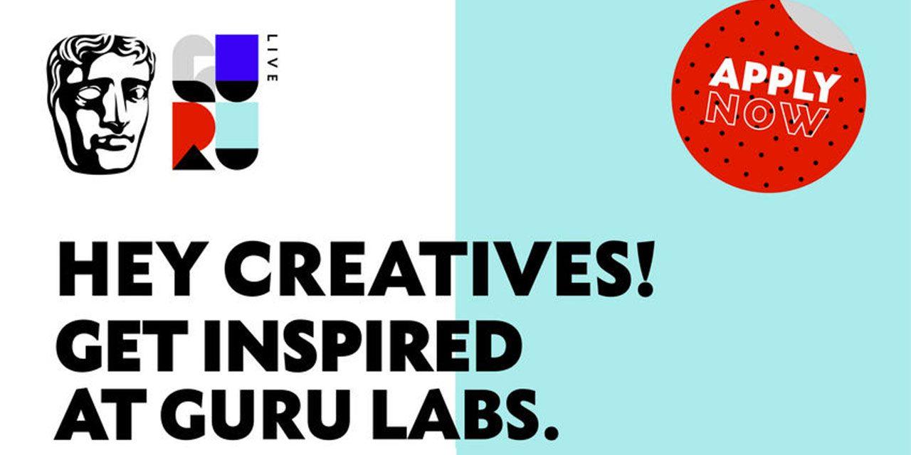 APPLY NOW – BAFTA Guru Labs Wants New Talent In Film, TV & Games. Deadline Weds March 1st 2017