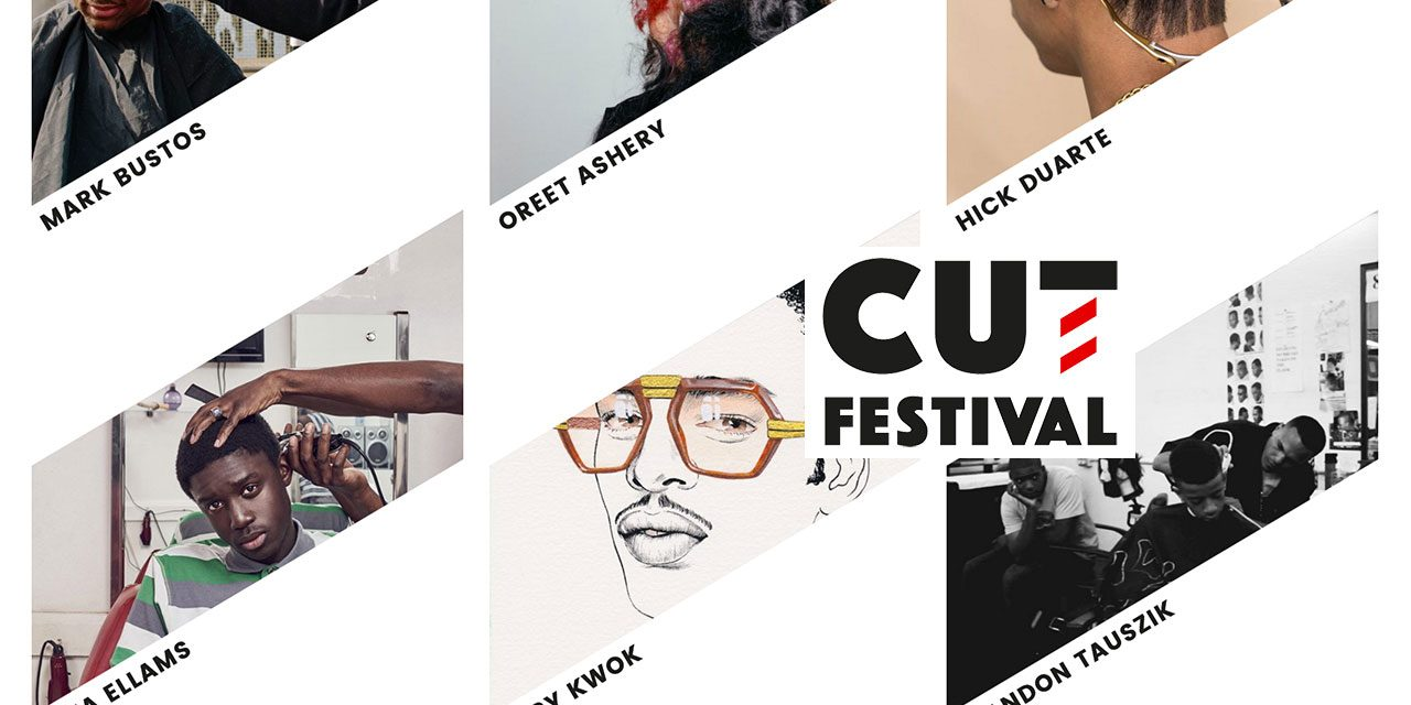 CUT Festival 2017 – The Art of Barbering  Friday 24th – Sunday 5th March 2017