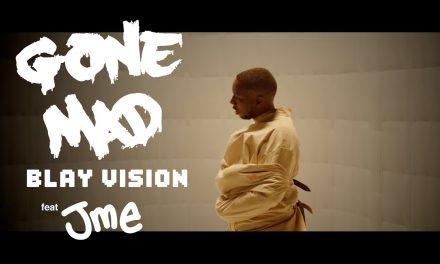 Blay Vision Ft JME – Gone Mad