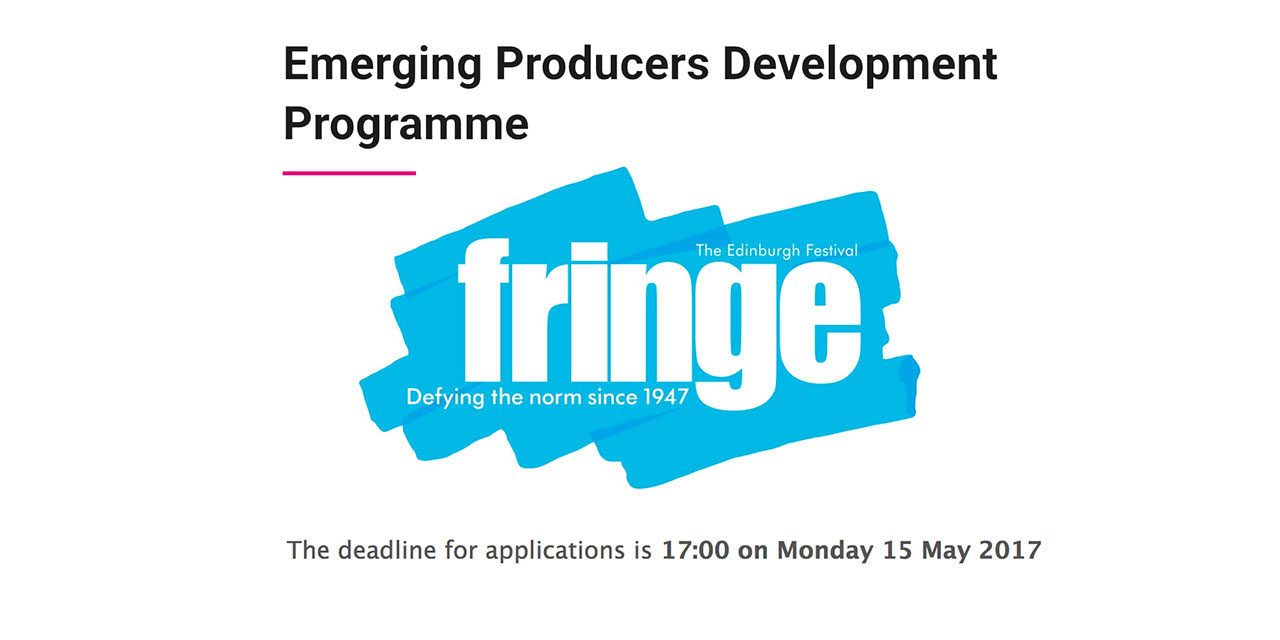 Applications Open For Edinburgh Fringe Emerging Producers Development Programme