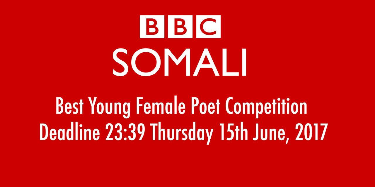 BBC Somali Seeks Best Young Female Poet. Deadline 23:39 Thursday 15th June, 2017