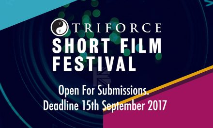 TriForce Short Film Festival 2017 Open For Submissions. Deadline 15th September 2017