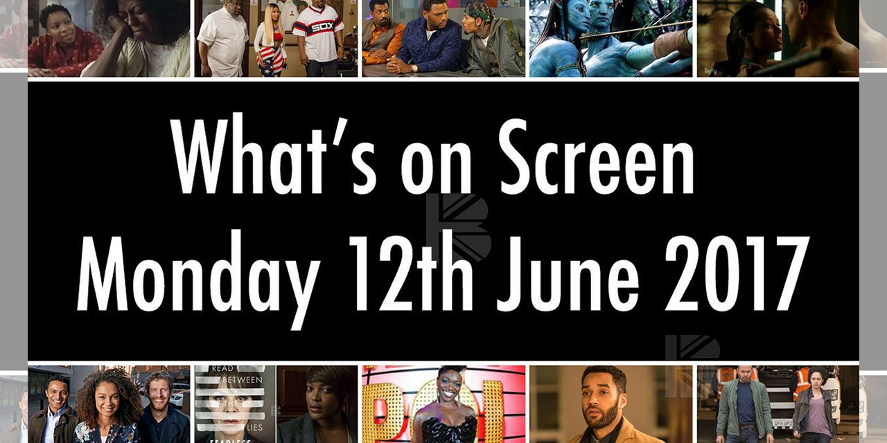 What's On Screen – Monday 12th June 2017