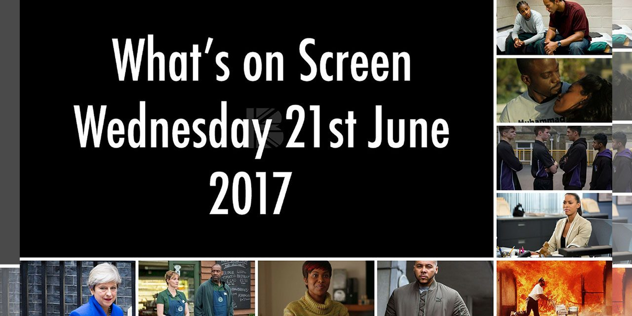 What's On Screen – Wednesday 21st June 2017