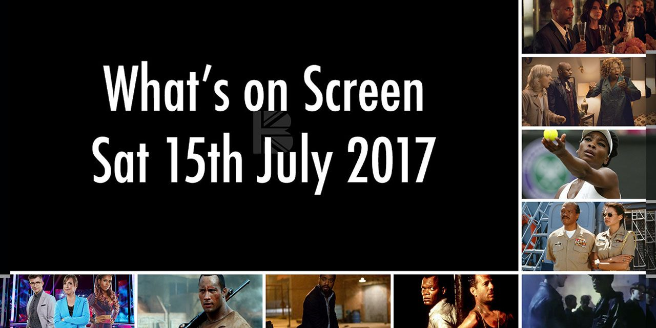 What's On Screen – Saturday 15th July 2017