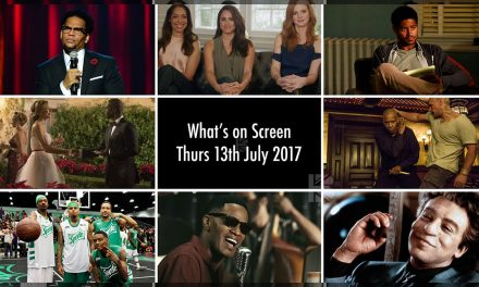 What's On Screen – Thursday 13th July 2017