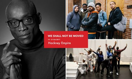 WIN TICKETS TO The European première of We Shall Not Be Moved @Hackney Empire