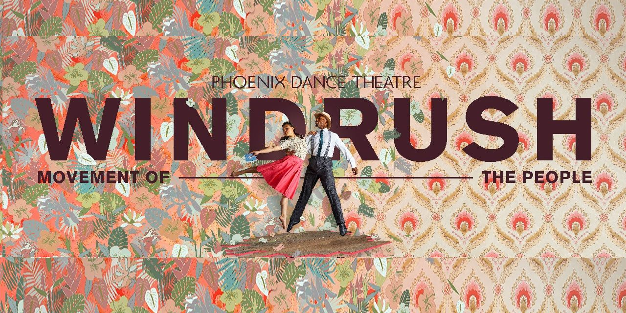 Windrush: Movement of the People: a major new dance piece for 2018 by Phoenix Dance Theatre – UK Tour
