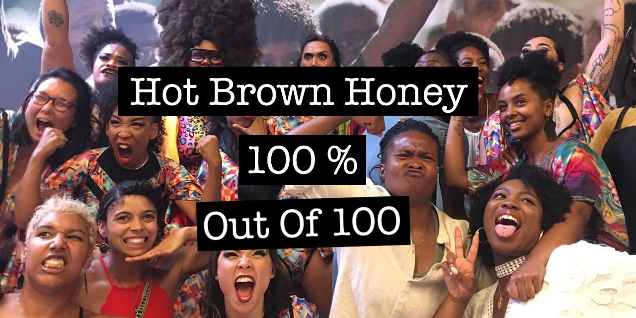 Hot Brown Honey @ The Southbank Centre – 100% Out Of 100